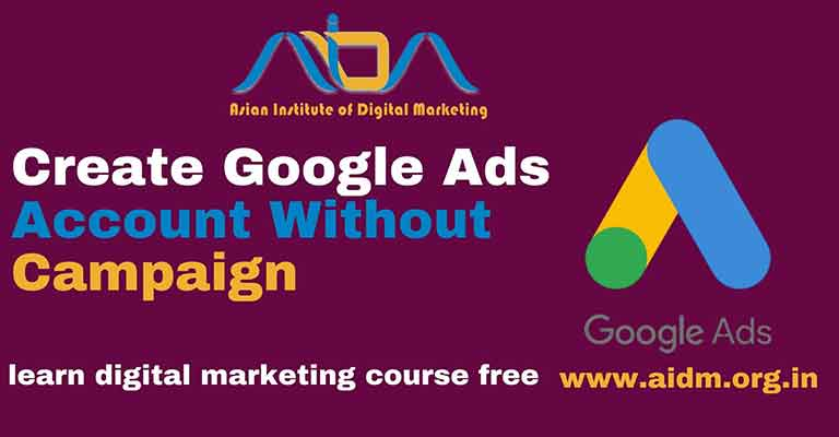 Create-Google-Ads-Account-Without-Campaign-1