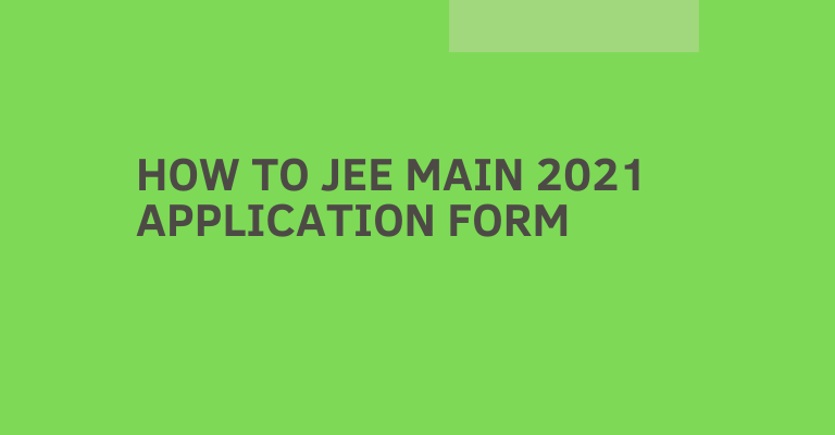 How-to-fill-JEE-Main-2021-Application-form-1