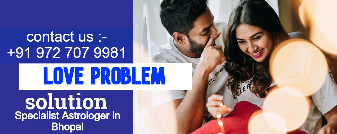 Love Problem Solution Specialist Astrologer in Bhopal